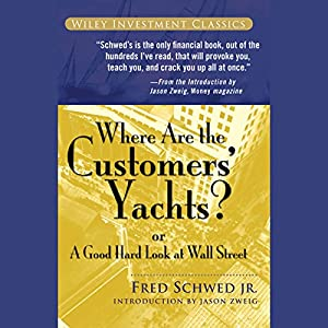 Where Are the Customers' Yachts?: or A Good Hard Look at Wall Street Hörbuch