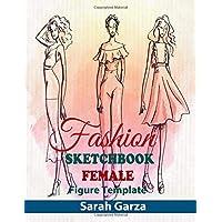 Fashion Sketchbook Female Figure Template: y Sketch Your Fashion Design with Large Figure Template
