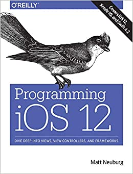 Programming Ios 12: Dive Deep Into Views, View Controllers, And Frameworks por Matt Neuberg epub