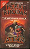 The Wasp Men Attack and Spider Desert (Perry Rhodan Special Release #1 & Atlan #1)