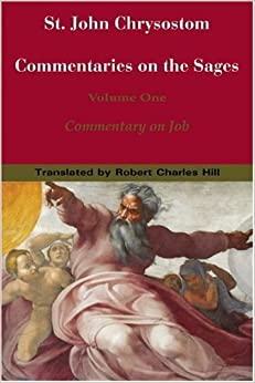 Book St. John Chrysostom Commentary on Job (St. John Chrysostom: Commentaries on the Sages)