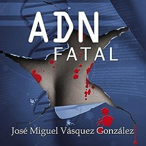 ADN Fatal [Spanish Edition] | Livre audio