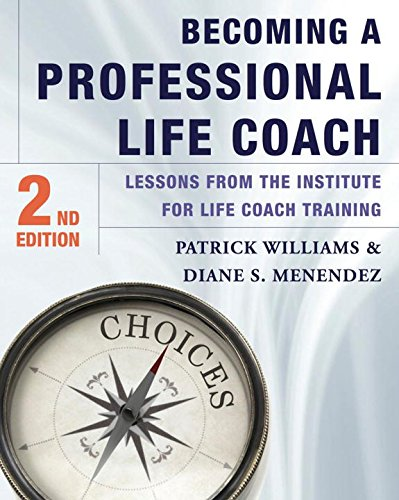 Becoming a Professional Life Coach � Lessons from the Institute of Life Coach Training 2e