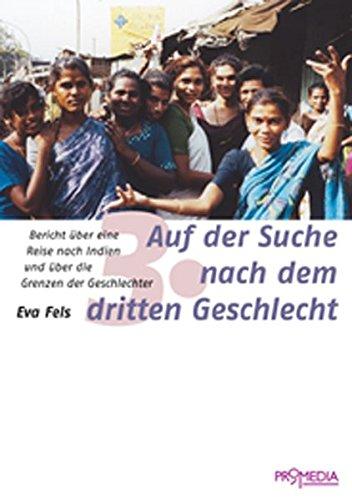 Auf der Suche nach dem dritten Geschlecht: Bericht über eine Reise nach Indien und über die Grenzen der Geschlechter