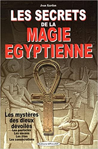 En ligne téléchargement Les secrets de la magie égyptienne pdf ebook