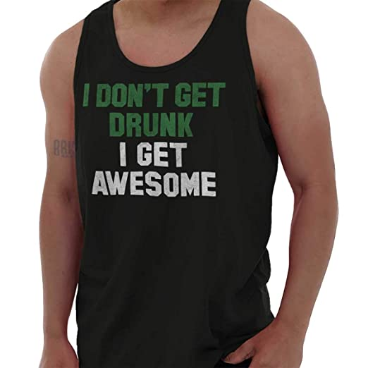 7673415d8 Brisco Brands Don?t Get Drunk Get Awesome St Patricks Day Tank Top Black
