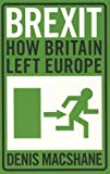 Brexit: How Britain left Europe NEW EDITION
