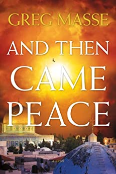 And Then Came Peace (English Edition) de [Masse, Greg]