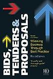 Bids, Tenders & Proposals: Winning Business through Best Practice