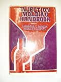 Injection Molding Handbook, Rosato, Dominick V. and Rosato, Donald V., 0442278152