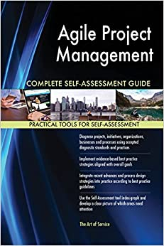 Agile Project Management Complete Self-Assessment Guide