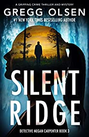 Silent Ridge: A gripping crime thriller and mystery (Detective Megan Carpenter Book 3)