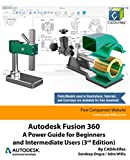 Autodesk Fusion 360: A Power Guide for Beginners