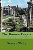 The Roman Forum: A Complete and Easy to Understand Guide of the Ancient Ruins   3rd Edition