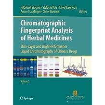 Chromatographic Fingerprint Analysis of Herbal Medicines Volume V: Thin-Layer and High Performance Liquid Chromatography of Chinese Drugs