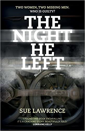 The Night He Left by Sue Lawrence (2016-04-14)