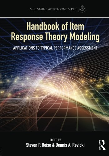 Handbook of Item Response Theory Modeling: Applications to Typical Performance Assessment (Multivariate Applications Series) by Ingramcontent