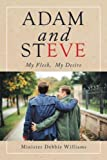 img - for Adam and Steve: My Flesh, My Desire book / textbook / text book