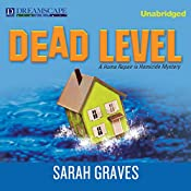 Dead Level: A Home Repair Is Homicide Mystery, Book 15 | Sarah Graves