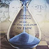 Blue Is the Colour of Time by Loudest Whisper (2014-05-04)