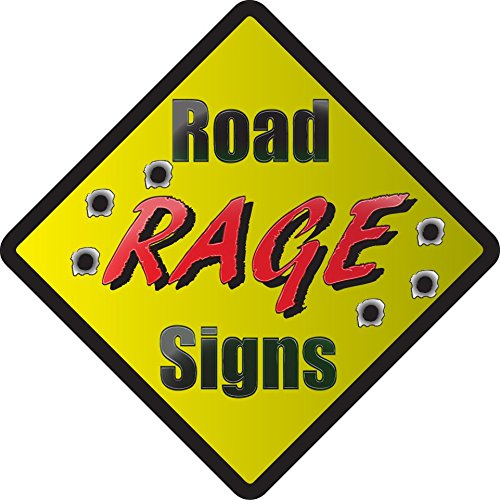 Road Rage Signs - The ultimate way to show your rage while ()