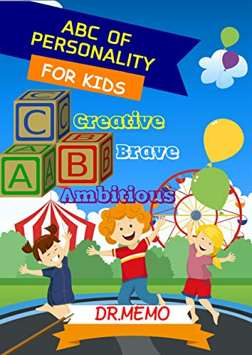 ABC OF PERSONALITY FOR KIDS: A Ambitious  B   Brave  C Creative (FUTURE KIDS Book 7) ()