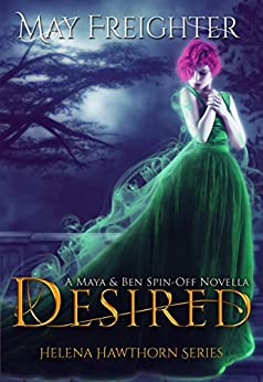 Desired: An Urban Fantasy Novella (Helena Hawthorn Series Book 3.5) by [Freighter, May]