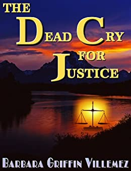 The Dead Cry for Justice by [ Villemez, Barbara]