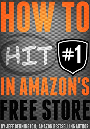 How to Hit #1 in The Amazon Free Store: Winning with KDP Select