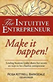 The Intuitive Entrepreneur, Rosa Kittrell Barksdale, 160844967X