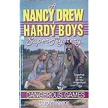 DANGEROUS GAMES (NANCY DREW HARDY BOY SUPERMYSTERY 4)