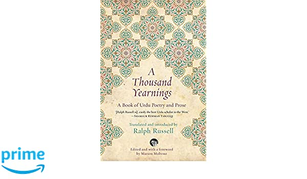 Amazon com: A Thousand Yearnings: A Book of Urdu Poetry and Prose