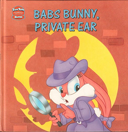Babs Bunny, Private Ear (Tiny Toon Adventures Books)