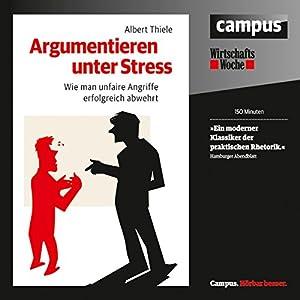 Argumentieren unter Stress Hörbuch