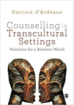 Book Counselling in Transcultural Settings: Priorities for a Restless World by d'Ardenne, Patricia (2012)