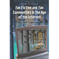 Fan Fiction and Fan Communities in the Age of the Internet: New Essays (English Edition)