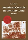img - for American Consuls in the Holy Land, 1832-1914 (American Holy Land Series) book / textbook / text book
