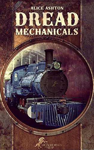 Dread-Mechanicals-The-Iron-Horses-of-Sesp-Book-1
