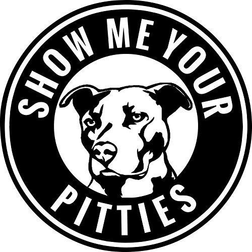 (Pitbull Show Me Your Pitties Vinyl Decal Sticker | Cars Trucks Walls Vans Windows Laptops | Black | 5.5 X 5.5 Inches | KCD1836B)