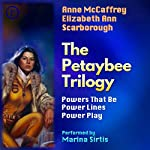 The Petaybee Trilogy: Powers That Be, Power Lines, and Power Play | Anne McCaffrey,Elizabeth Ann Scarborough