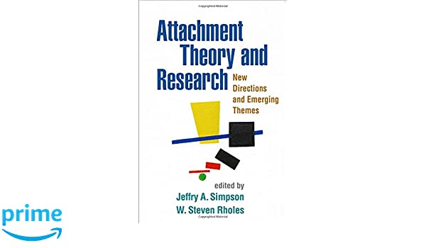 Attachment theory and research new directions and emerging themes attachment theory and research new directions and emerging themes 9781462512171 medicine health science books amazon fandeluxe Image collections