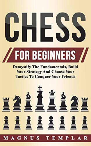 Chess For Beginners: Demystify The