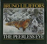 Peerless Eye, Bruno Liljefors and Martha Hill, 0385243618