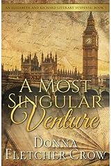 A Most Singular Venture: Murder in Jane Austen's London (Elizabeth and Richard Literary Suspense) (Volume 5) Paperback
