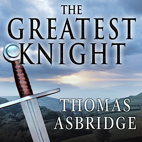 The Greatest Knight: The Remarkable Life of William Marshal, the Power Behind Five English Thrones by Tantor Audio
