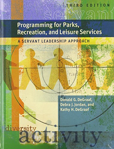 Programming for Parks, Recreation, and Leisure Services: A Servant Leadership Approach by Donald Degraaf (2010-07-15)