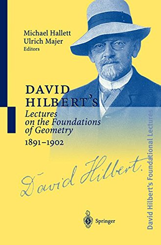 David Hilberts Lectures on the Foundations of Geometry 18911902 (English and German Edition)