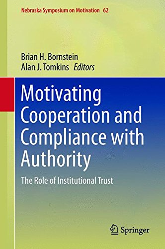 Motivating Cooperation and Compliance with Authority: The Role of Institutional Trust (Nebraska Symposium on Motivation)