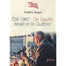 Eté 1967 : De Gaulle, Israël et le Québec