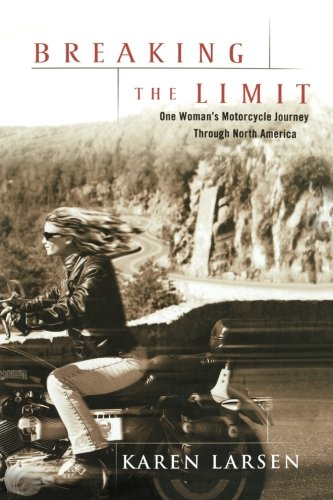 Breaking the Limit: One Woman's Motorcycle Journey Through North America by Brand: Hyperion
